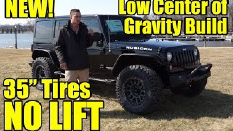 35 TIRES, NO LIFT! The latest Custom 2017 Jeep Wrangler with our Low Center of Gravity Build!