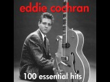 Eddie Cochran - 100 Essential Hits (AudioSonic Music) Full Album