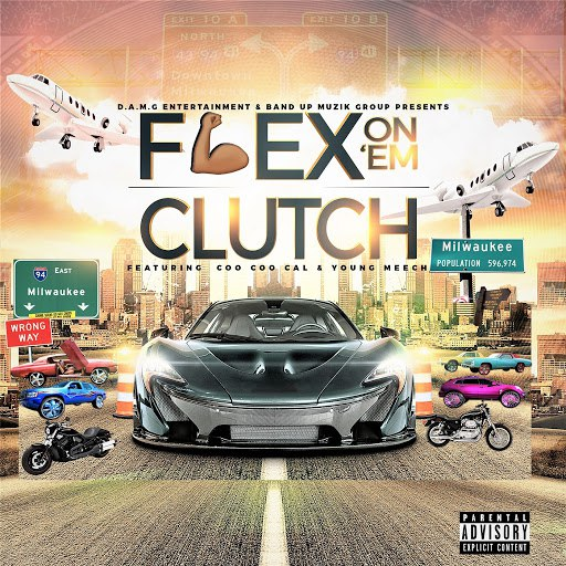 Clutch альбом Flex on 'em (feat. Coo Coo Cal & Young Meech)