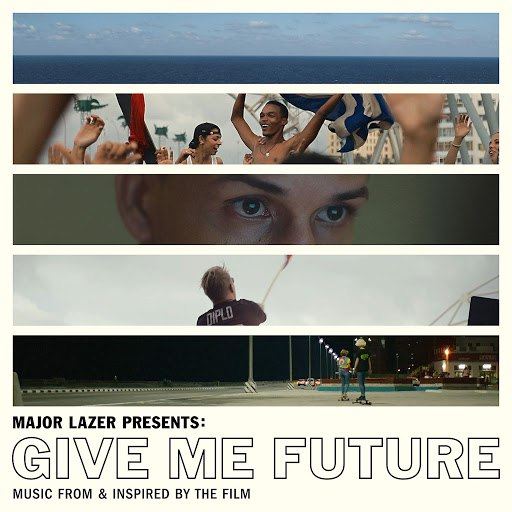 Major Lazer альбом Major Lazer Presents: Give Me Future (Music From & Inspired by the Film)