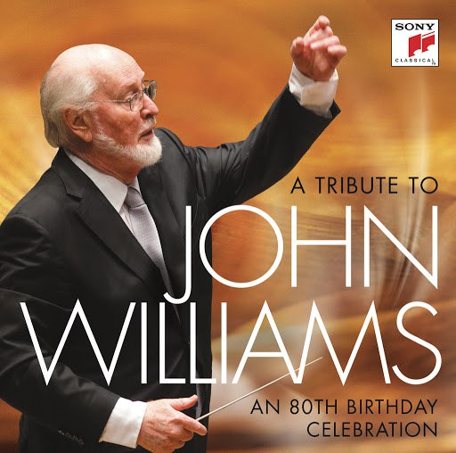 John Williams альбом A Tribute To John Williams - An 80th Birthday Celebration
