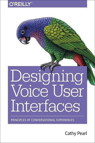 Designing Voice User Interfaces: Principles