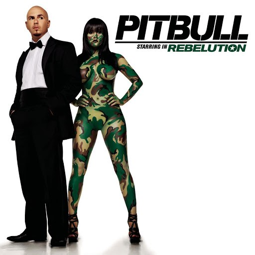Pitbull альбом Pitbull Starring In: Rebelution