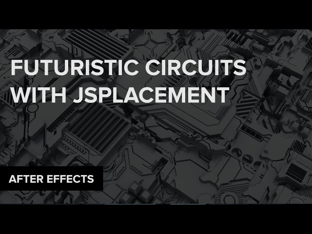After Effects: Futuristic Circuits Cities with JSplacement and Trapcode Mir