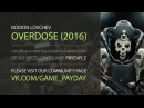 RODION LOVCHEV OVERDOSE 2016 Dedicated to PAYDAY 2