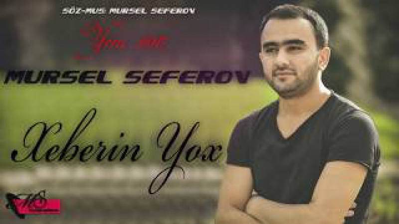 Mursel Seferov Xeberin Yox 2017 Yeni
