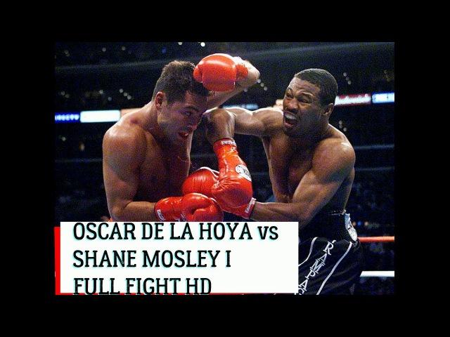 SHANE MOSLEY vs OSCAR DE LA HOYA I FULL FIGHT HD I ОСКАР ДЕ ЛА ХОЙЯ против ШЕЙНА МОЗЛИ ПОЛНЫЙ БОЙ HD