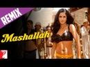 Remix Mashallah Song Ek Tha Tiger Salman Khan Katrina Kaif