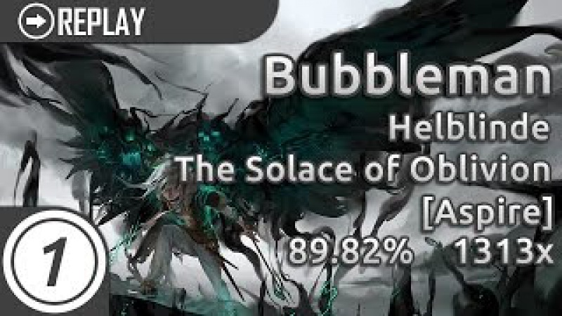 Bubbleman | Helblinde - The Solace of Oblivion [Aspire] (89.82%) 2xmiss 1