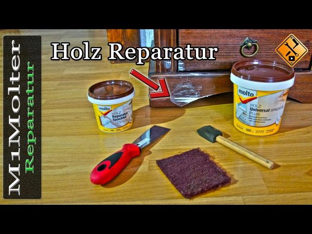 Holz reparieren und auffüllen Holzschäden reparieren durch Spachteln von M1Molter
