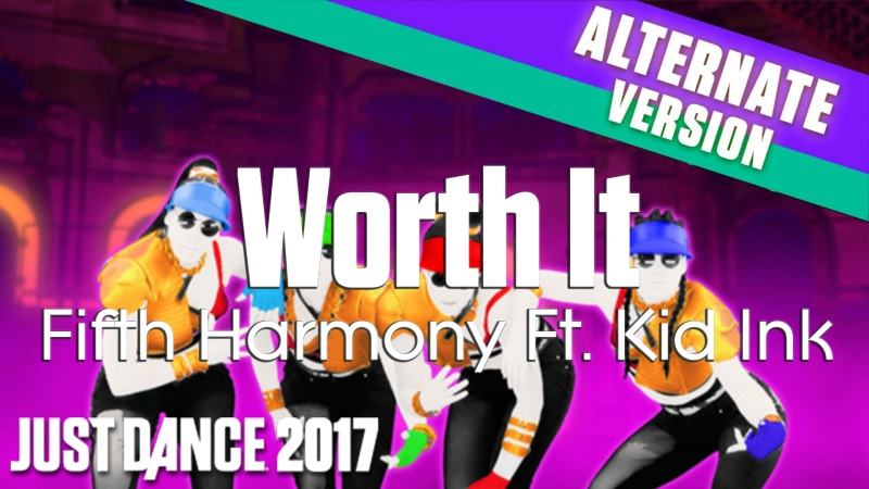Just Dance 2017   Worth It - Fifth Harmony Ft. Kid Ink   Extreme Crew Version [60FPS]