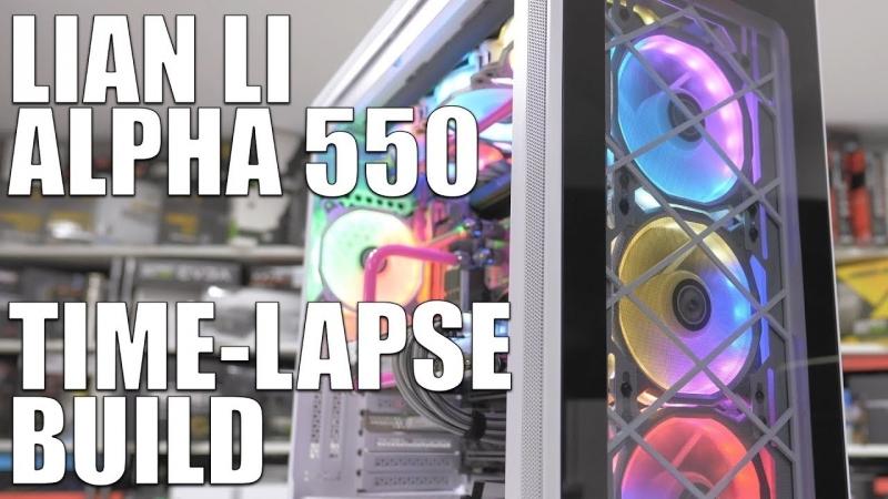 [GGF Events] Lian Li Alpha 550 Time Lapse