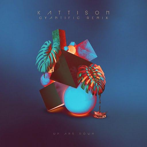 Kattison альбом Up and Down (Cyantific Remix)