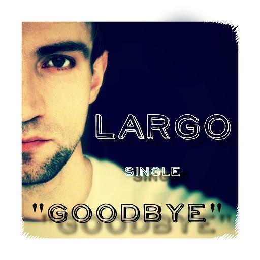 Largo альбом Goodbye