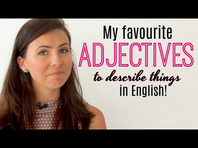 8 Favourite English Adjectives | Improve Your Vocabulary | Describing Places Things