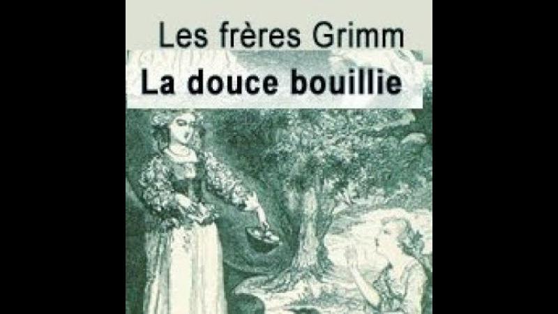 GRIMM, Frères –La Bonne bouillie (Livre audio avec texte)