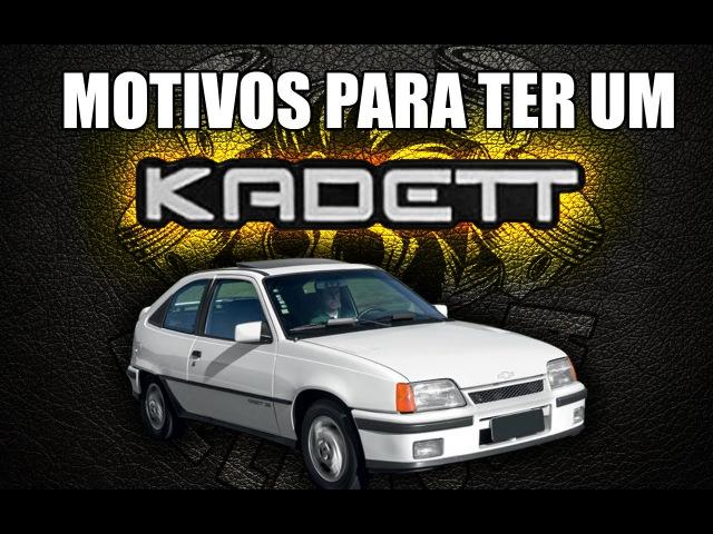Motivos para ter um Kadett