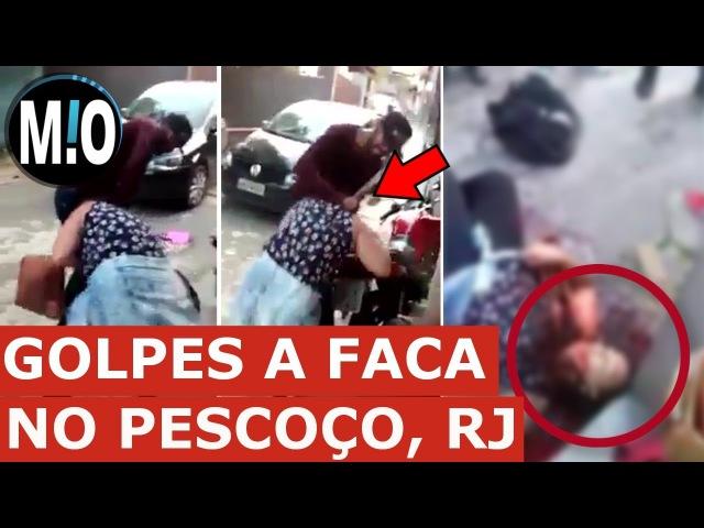 MULHER ESFAQUEADA: Mulher leva facada no pescoço, homem dando facada no pescoço de mulher no Rio