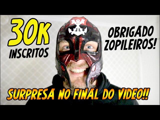Obrigado Zopileiros! 30 Mil Inscritos! SURPRESA NO FINAL DO VIDEO!