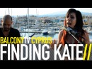 FINDING KATE - GET OVER YOU BalconyTV
