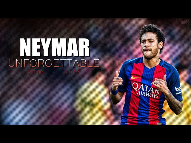 Neymar Jr - Unforgettable - Skills Goals 2016/17 HD