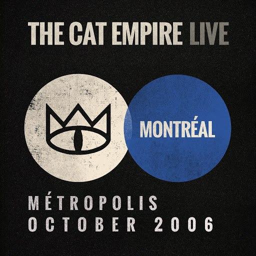 The Cat Empire альбом Live at Métropolis - The Cat Empire