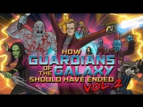 Как должны были закончиться «Стражи Галактики 2»