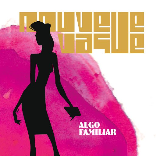 Nouvelle Vague альбом Algo Familiar