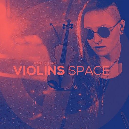 Groove Delight альбом Violins Space