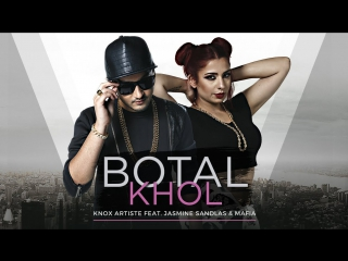Botal khol (the baller's anthem) - knox artiste feat. jasmine sandlas & mafia - new song 2017