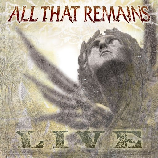 All That Remains альбом Live