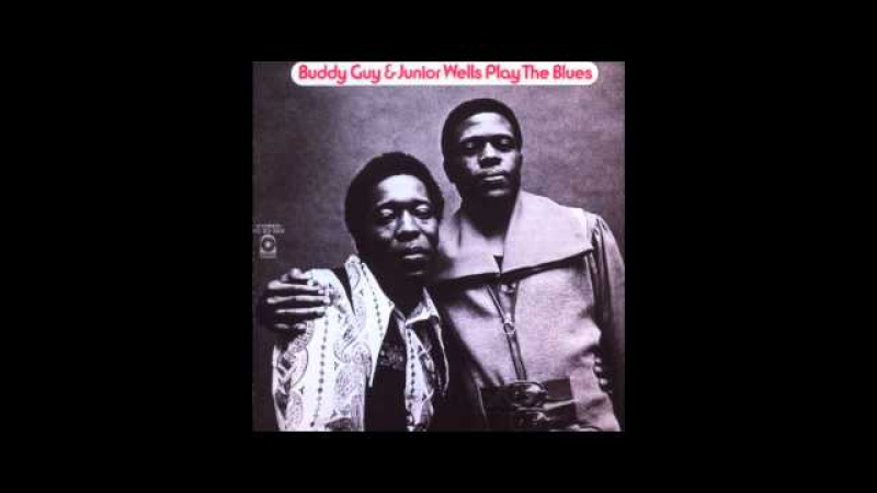 Messin' With The Kid - Buddy Guy Junior Wells Play The Blues HD