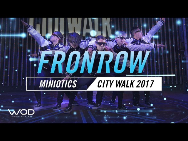 Miniotics | FrontRow | World of Dance Live 2017 | WODLive17