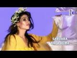 Sarvara - Xayr dema  Сарвара - Хайр дема