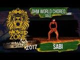 WICKED ZONE 2017  DHM WORLD CHOREO  Sabi
