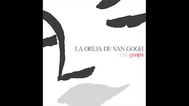 La Oreja de Van Gogh - Mas guapa [FULL ALBUM]