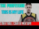The Professor - This is My Life (Streetball Career Mixtape)