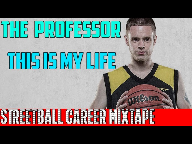 The Professor This is My Life Streetball Career Mixtape