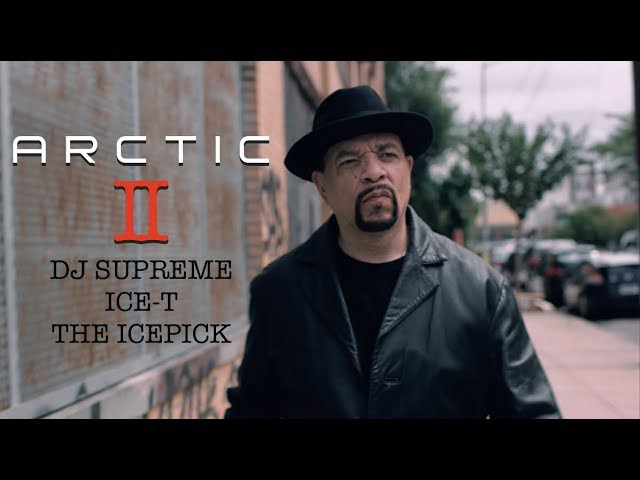 ARCTIC II - DJ Supreme ft. ICE-T The Icepick [OFFICIAL VIDEO]