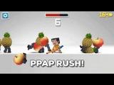 ppap rush!