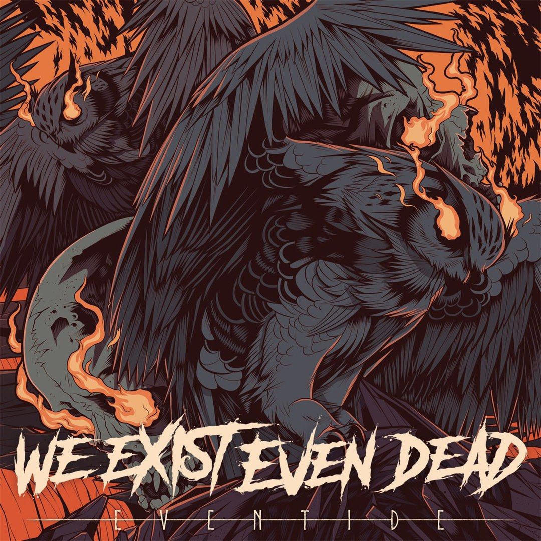 We Exist Even Dead - Eventide (2018)