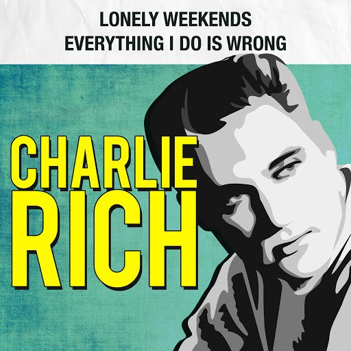 Charlie Rich альбом Lonely Weekends / Everything I Do Is Wrong
