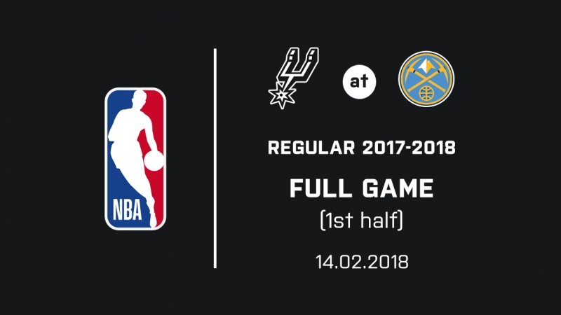 [1] Spurs at Nuggets Full Game (14.02.2018)