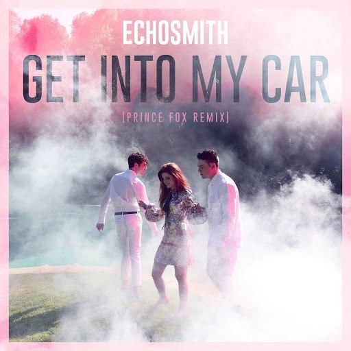 Echosmith альбом Get Into My Car (Prince Fox Remix)