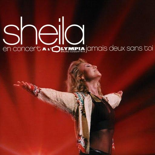 Sheila альбом Jamais deux sans toi (En concert à l'Olympia) [Live]