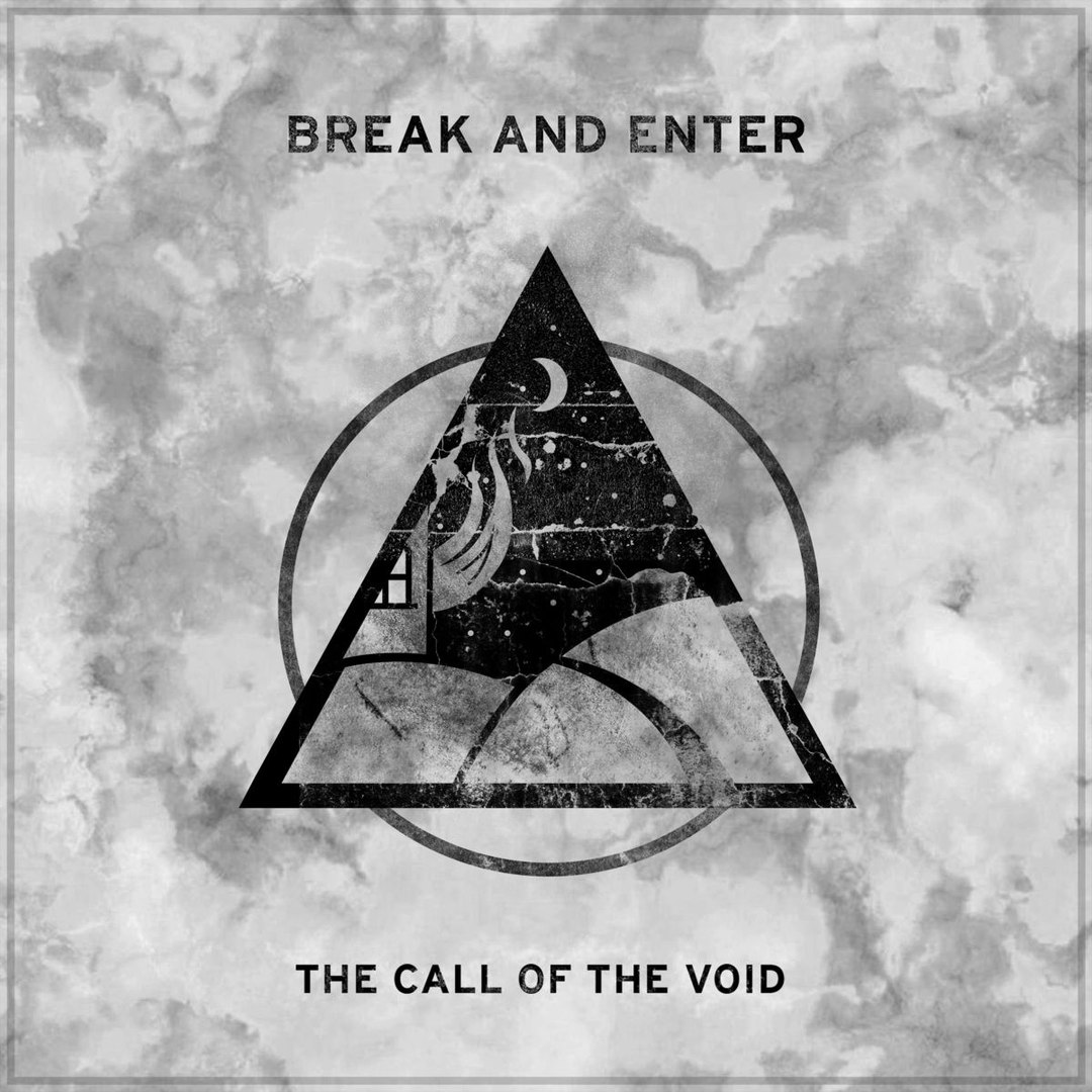 Break and Enter - The Call of the Void (2018)