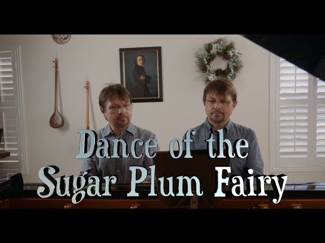 Dance of the Sugar Plum Fairy Pyotr Ilyich Tchaikovsky Piano Duet David Hicken