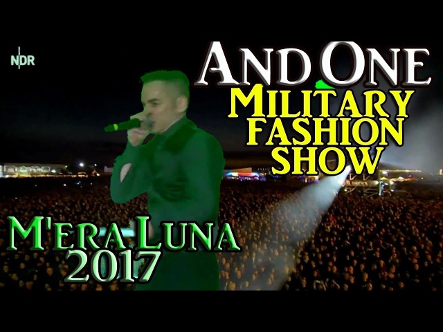 MILITARY FASHION SHOW by And One at 2017 Mera Luna