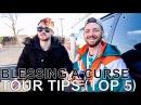Blessing A Curse - TOUR TIPS (Top 5) Ep. 733