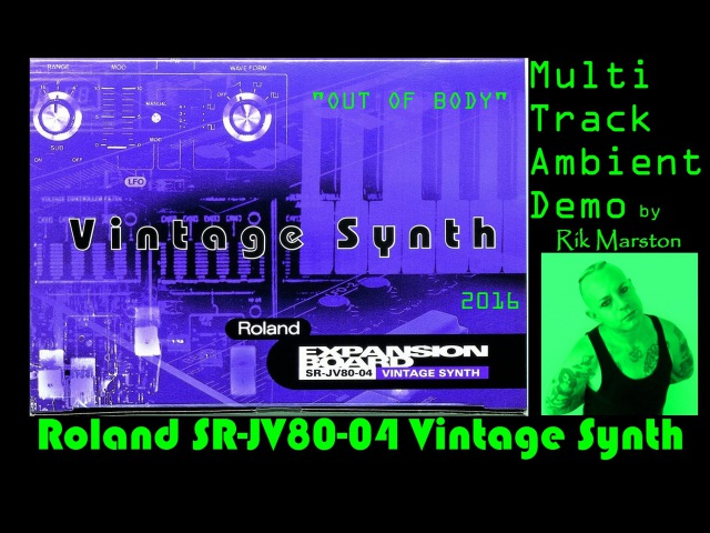 Roland SR-JV80-04 Vintage Synth 2016 Ambient DEMO Synthesizer Rik Marston